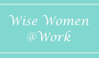 Podcast by Felicia Garland, Wise Women @ Work